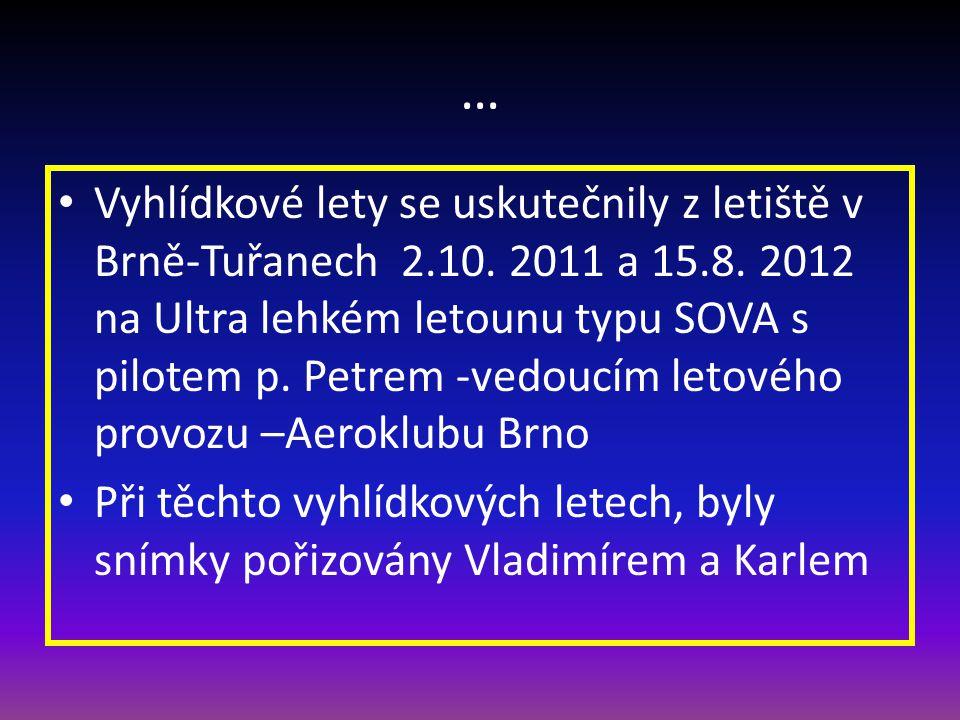 … • Vyhlídkové lety se uskutečnily z letiště v Brně-Tuřanech 2.10.