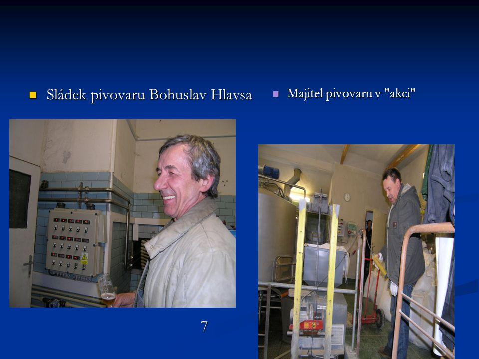 Sládek pivovaru Bohuslav Hlavsa 7  Majitel pivovaru v