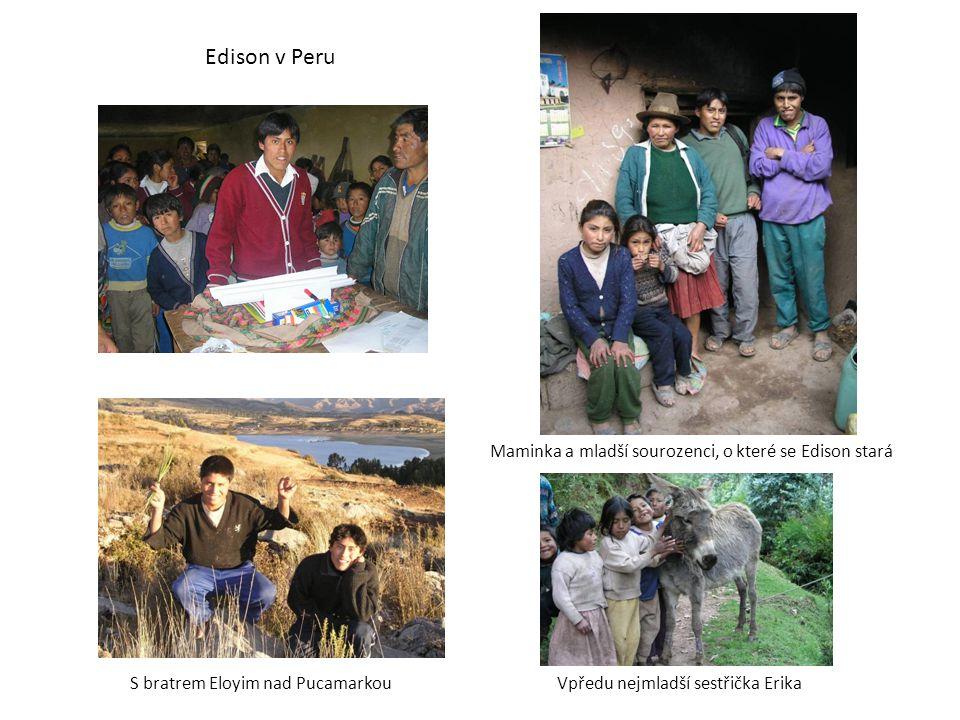 Edison v Peru S bratrem Eloyim nad Pucamarkou Maminka a mladší sourozenci, o které se Edison stará Vpředu nejmladší sestřička Erika