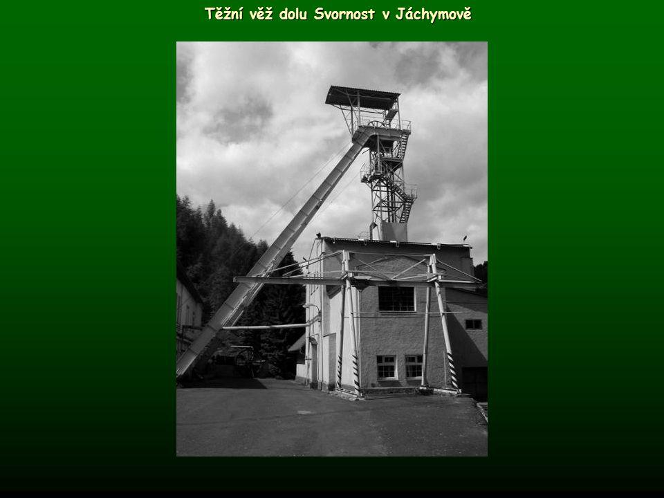 Těžní věž dolu Svornost v Jáchymově
