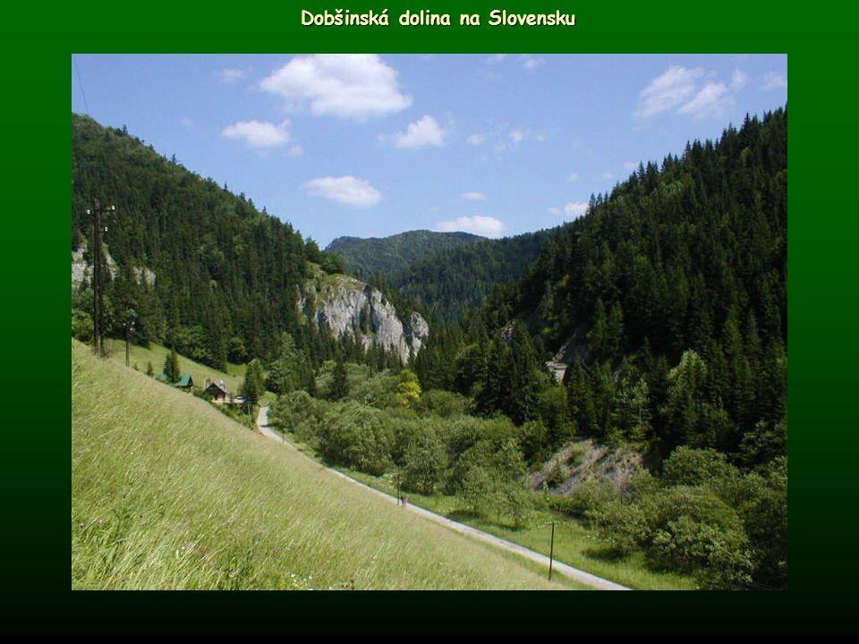 Dobšinská dolina na Slovensku