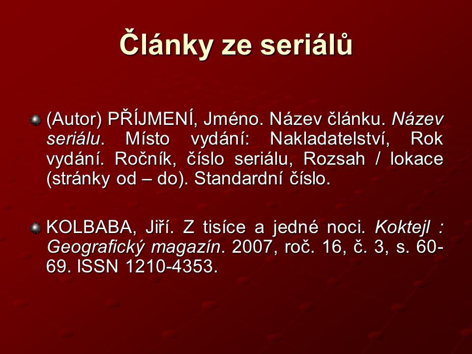Články ze seriálů (Autor) PŘÍJMENÍ, Jméno.Název článku.
