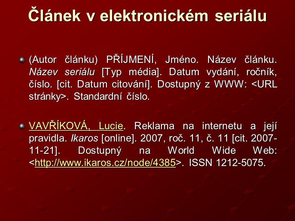 Článek v elektronickém seriálu (Autor článku) PŘÍJMENÍ, Jméno.