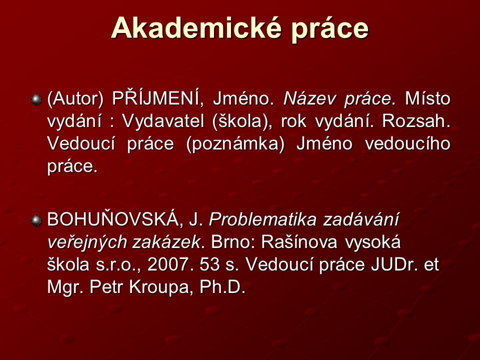 Akademické práce (Autor) PŘÍJMENÍ, Jméno.Název práce.