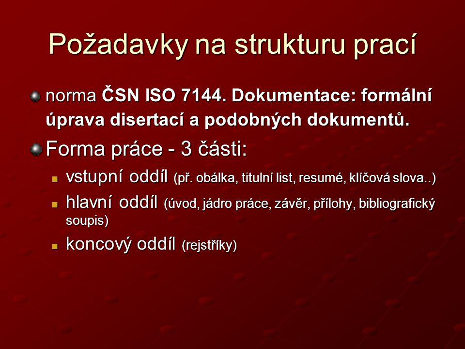 Požadavky na strukturu prací norma ČSN ISO 7144.