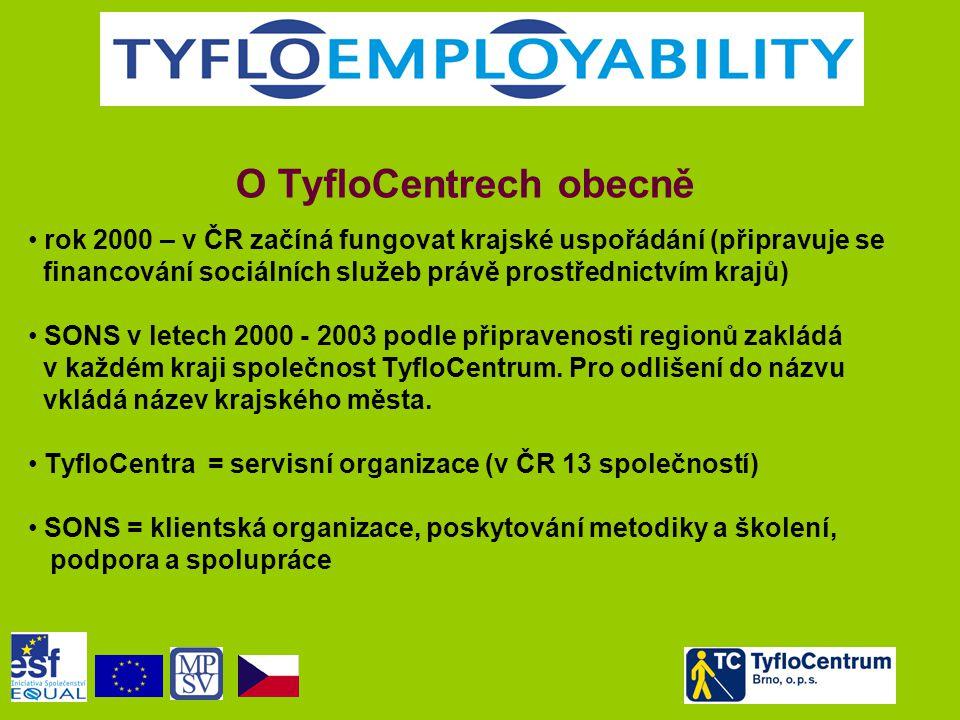 O TyfloCentrech obecně • rok 2000 – v ČR začíná fungovat krajské uspořádání (připravuje se financování sociálních služeb právě prostřednictvím krajů) • SONS v letech 2000 - 2003 podle připravenosti regionů zakládá v každém kraji společnost TyfloCentrum.