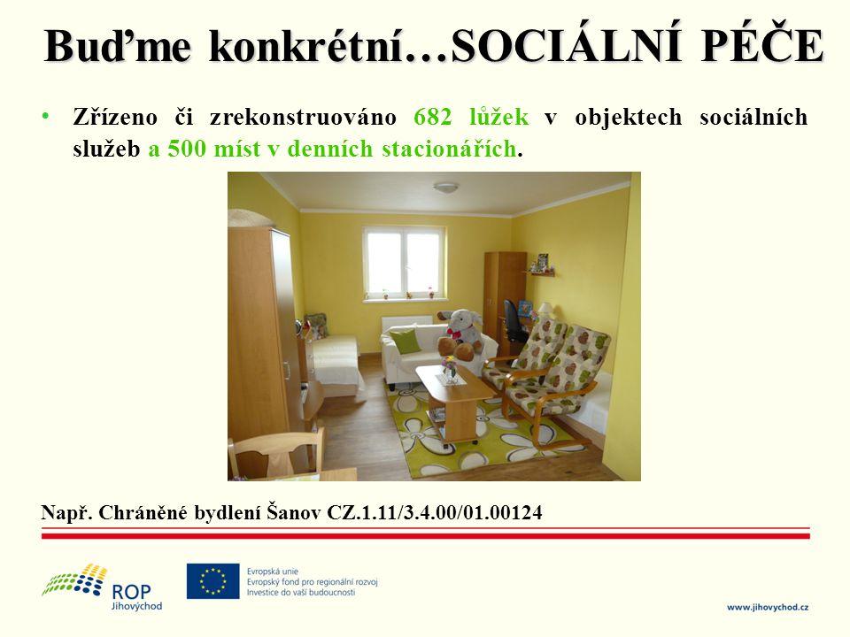• Zřízeno či zrekonstruováno 682 lůžek v objektech sociálních služeb a 500 míst v denních stacionářích. Např. Chráněné bydlení Šanov CZ.1.11/3.4.00/01