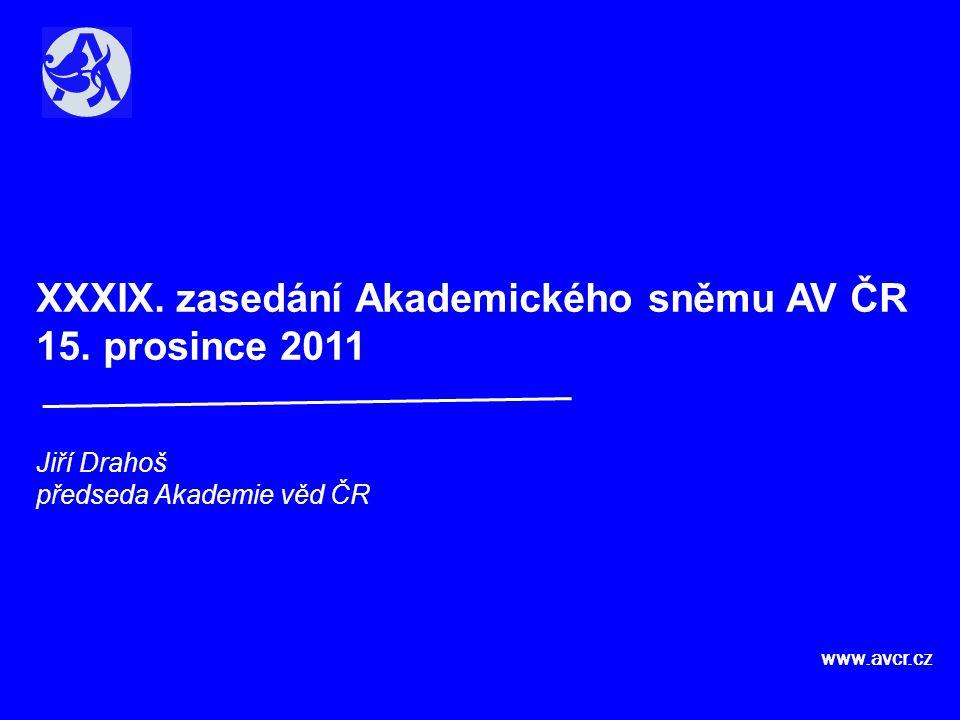  Úvod  Závěry hodnocení výzkumné činnosti pracovišť AV ČR za období 2005-2009  Aktuální situace v české vědě a výzkumu  Zpráva o činnosti Akademické rady v období od XXXVIII.