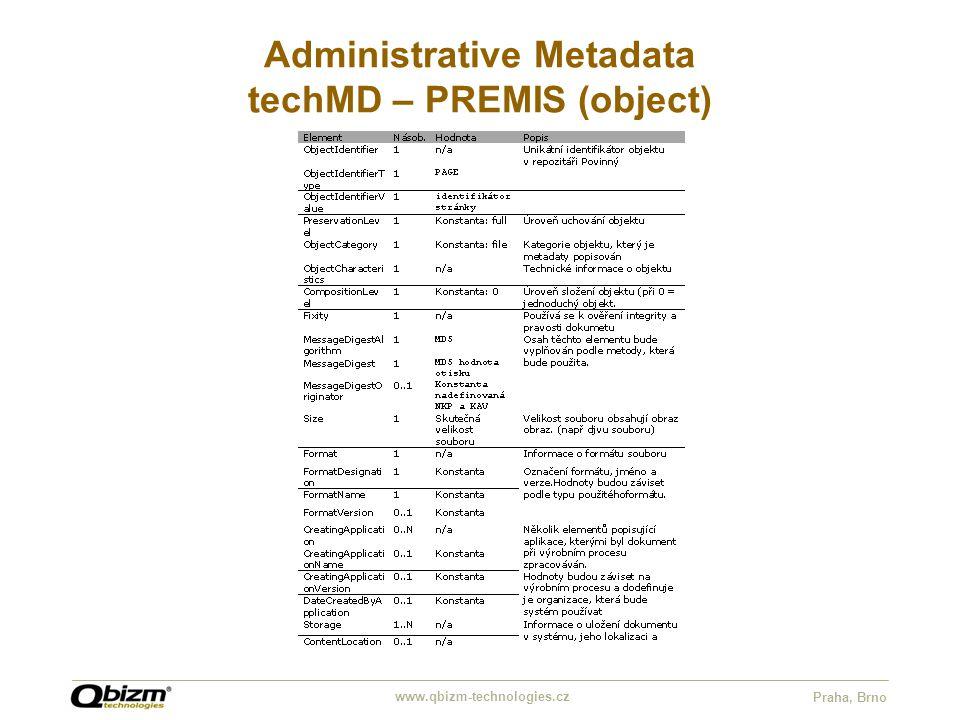 www.qbizm-technologies.cz Praha, Brno Administrative Metadata techMD – PREMIS (object)
