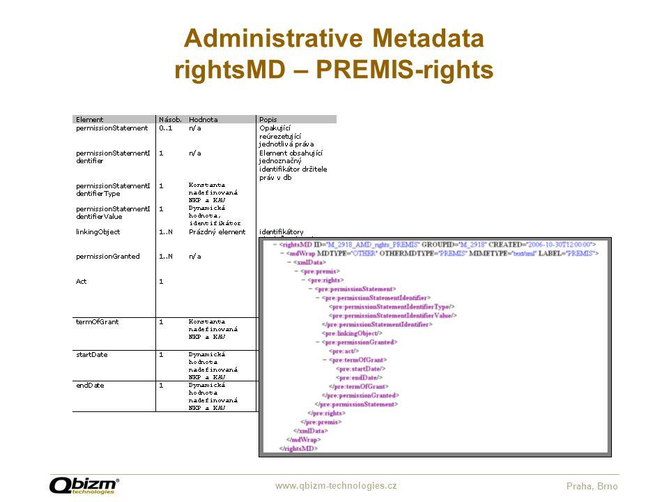 www.qbizm-technologies.cz Praha, Brno Administrative Metadata rightsMD – PREMIS-rights