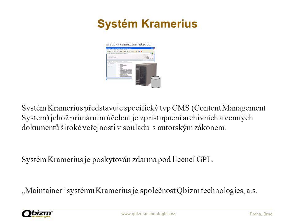 "www.qbizm-technologies.cz Praha, Brno Systém Kramerius http://kramerius.nkp.cz ""Maintainer"" systému Kramerius je společnost Qbizm technologies, a.s. S"