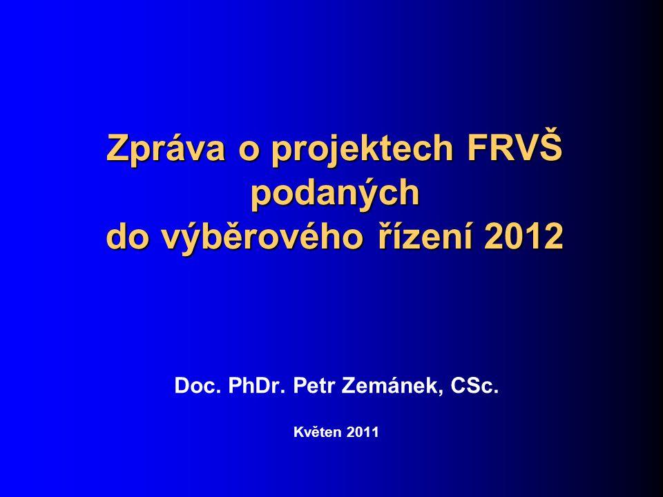 Zpráva o projektech FRVŠ podaných do výběrového řízení 2012 Počty projektů  podávání projektů FRVŠ pro rok 2012 bylo ukončeno 9.