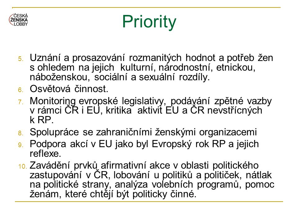 Priority 5. Uznání a prosazování rozmanitých hodnot a potřeb žen s ohledem na jejich kulturní, národnostní, etnickou, náboženskou, sociální a sexuální