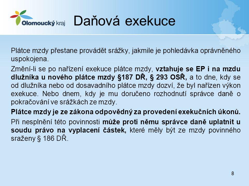 9 Daňová exekuce Dávky nepodléhající výkonu exekuce •peněžité dávky sociální péče – dávky těžce zdravotně postižených vyhláška MPSV č.
