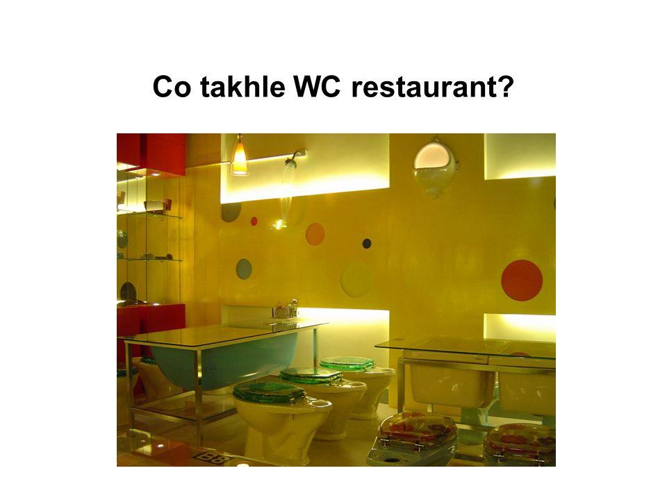 Co takhle WC restaurant?