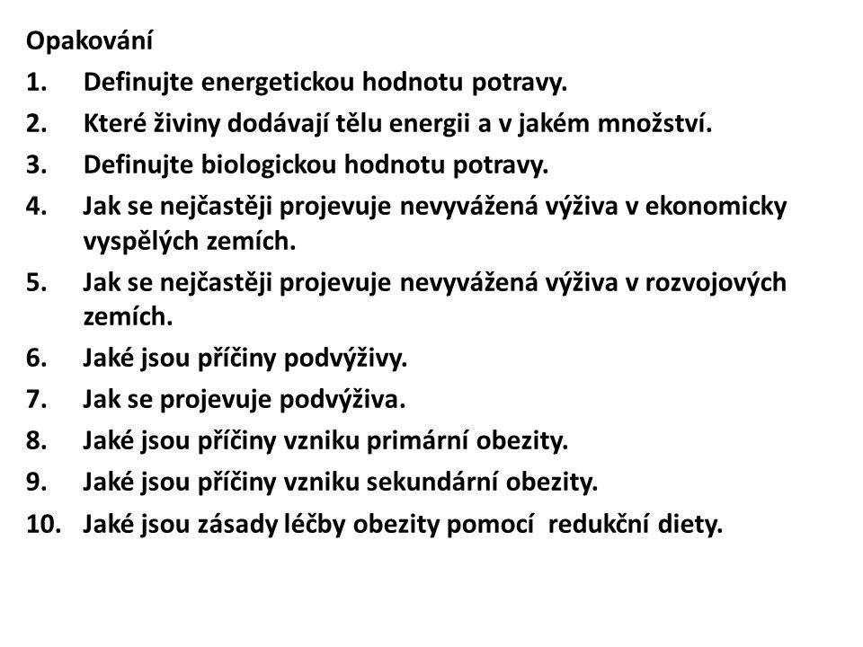 Opakování 1.Definujte energetickou hodnotu potravy.