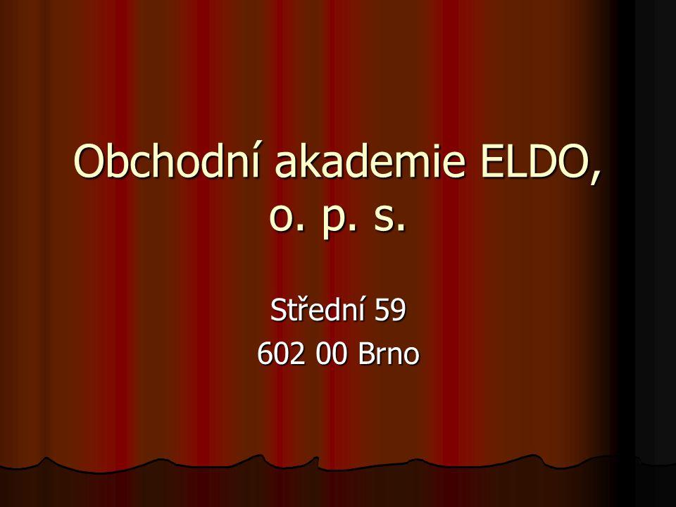 Obchodní akademie ELDO, o. p. s. Střední 59 602 00 Brno