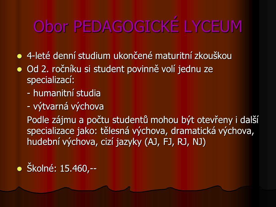 Obor PEDAGOGICKÉ LYCEUM  4-leté denní studium ukončené maturitní zkouškou  Od 2.
