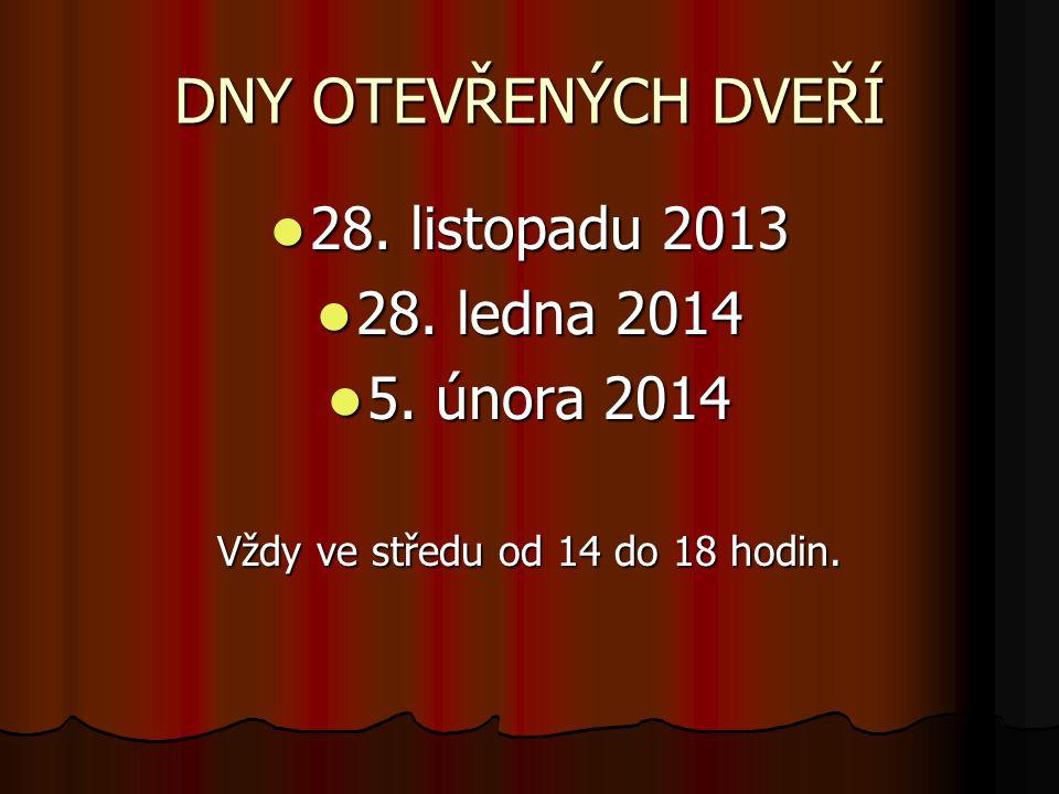 DNY OTEVŘENÝCH DVEŘÍ  28.listopadu 2013  28. ledna 2014  5.