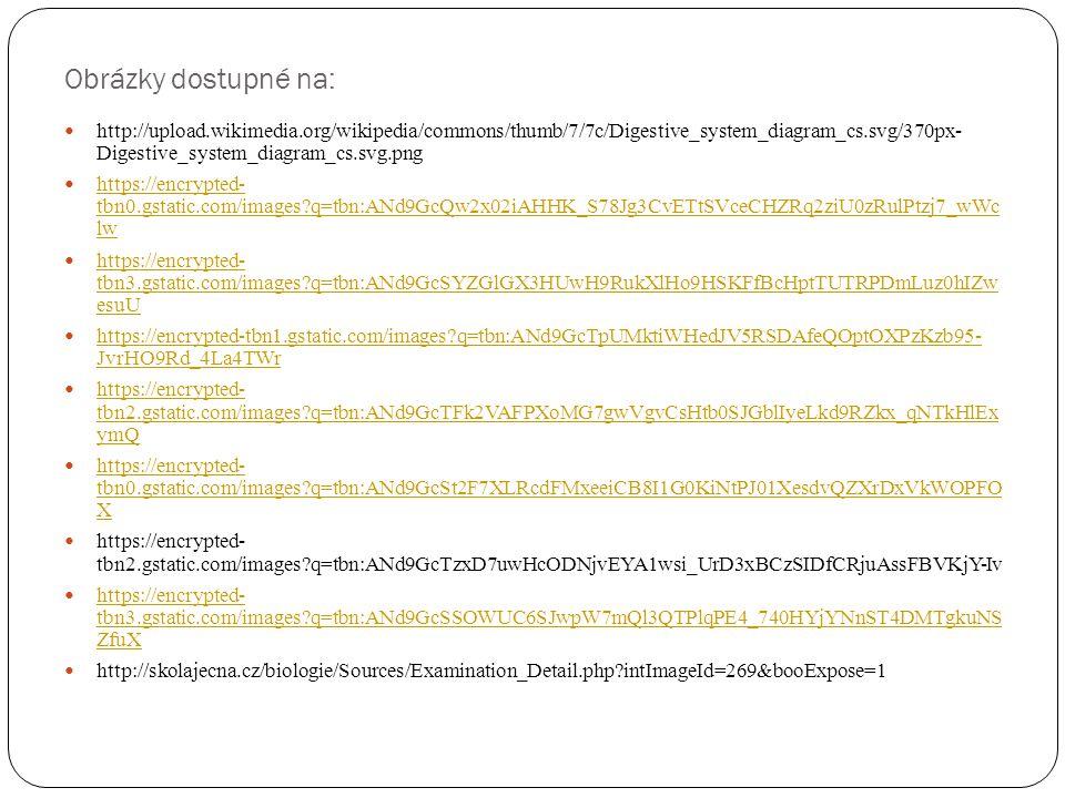 Čerpáno z:  http://cs.wikipedia.org/wiki/Tr%C3%A1vic%C3%AD_soustava_%C4%8Dlov %C4%9Bka http://cs.wikipedia.org/wiki/Tr%C3%A1vic%C3%AD_soustava_%C4%8D