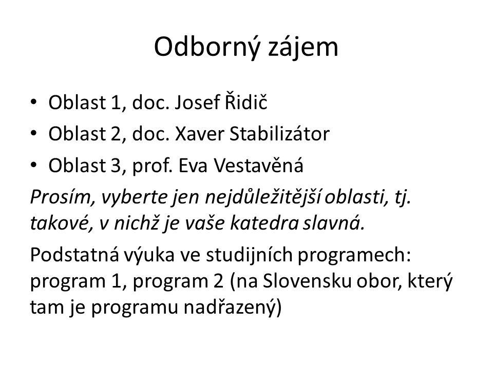 Odborný zájem • Oblast 1, doc. Josef Řidič • Oblast 2, doc.