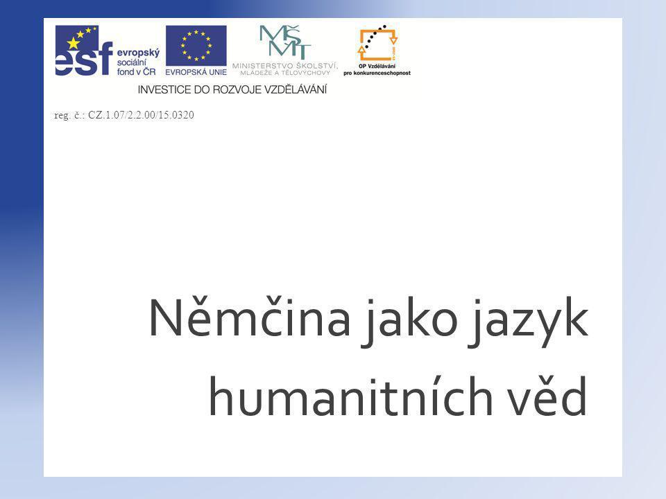 Němčina jako jazyk humanitních věd reg. č.: CZ.1.07/2.2.00/15.0320