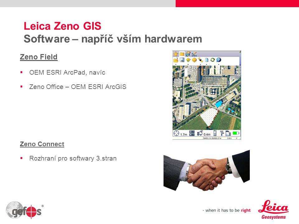 10 Leica Zeno GIS Software – napříč vším hardwarem Zeno Field  OEM ESRI ArcPad, navíc  Zeno Office – OEM ESRI ArcGIS Zeno Connect  Rozhraní pro sof