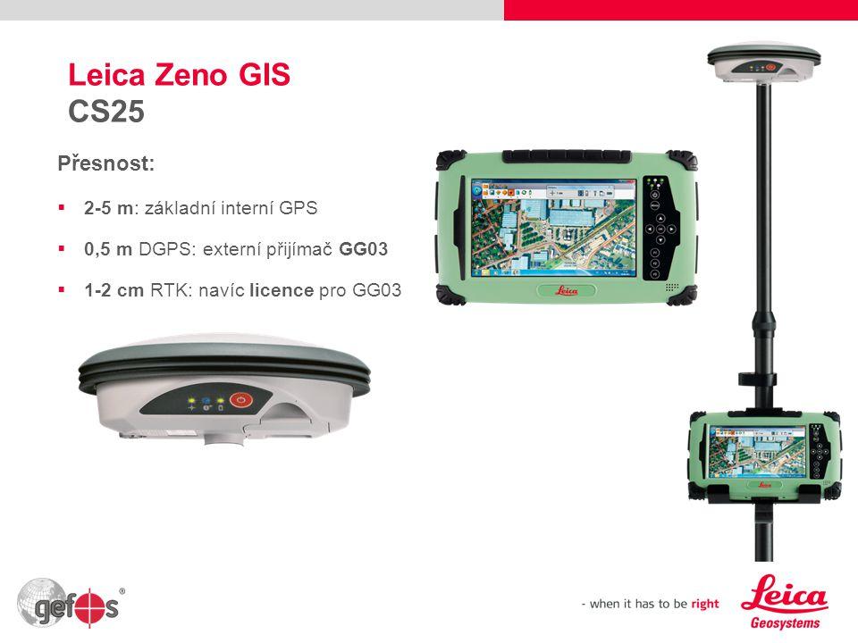 9 Leica Zeno GIS CS25 GNSS Přesnost:  0,5 m DGPS již v základu  10 cm RTK: navíc licence  1-2 cm: navíc externí anténa
