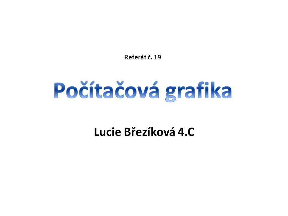 Lucie Březíková 4.C Referát č. 19