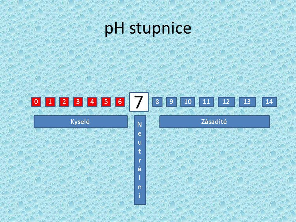 pH stupnice 7 8910111213141234560 Kyselé NeutrálníNeutrální Zásadité