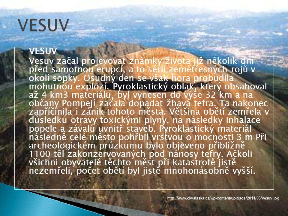 • VESUV • Vesuv začal projevovat známky života již několik dní před samotnou erupcí, a to sérií zemětřesných rojů v okolí sopky.