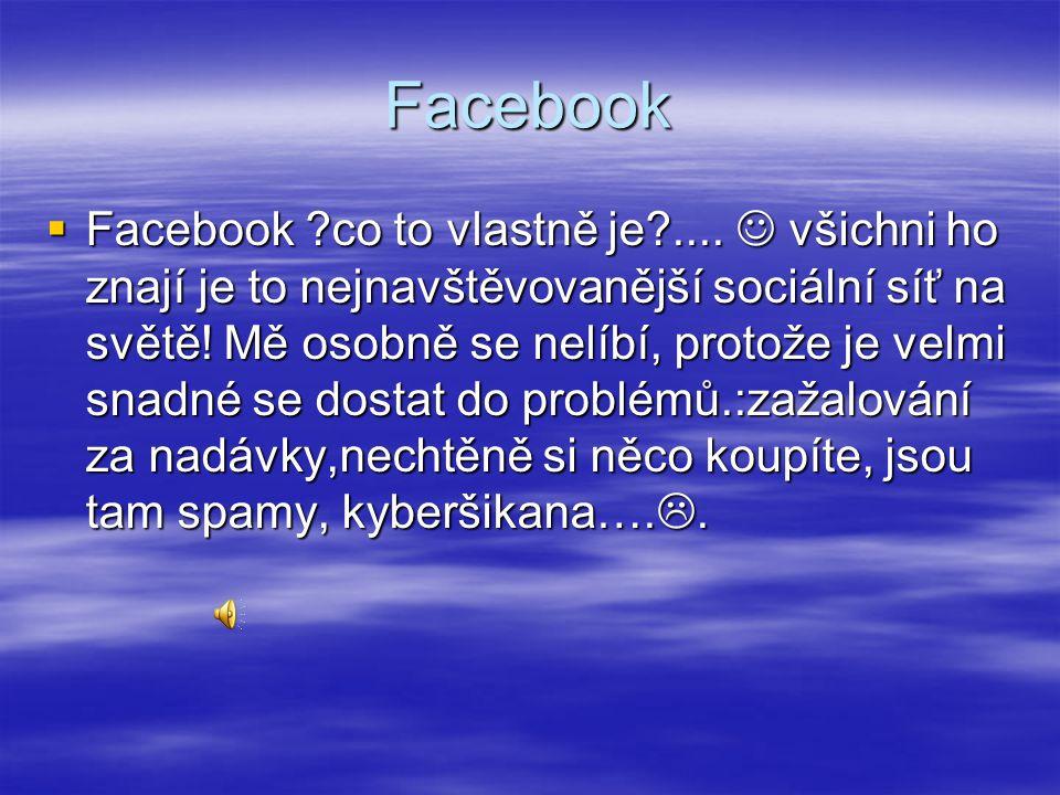 Facebook  Facebook ?co to vlastně je?....