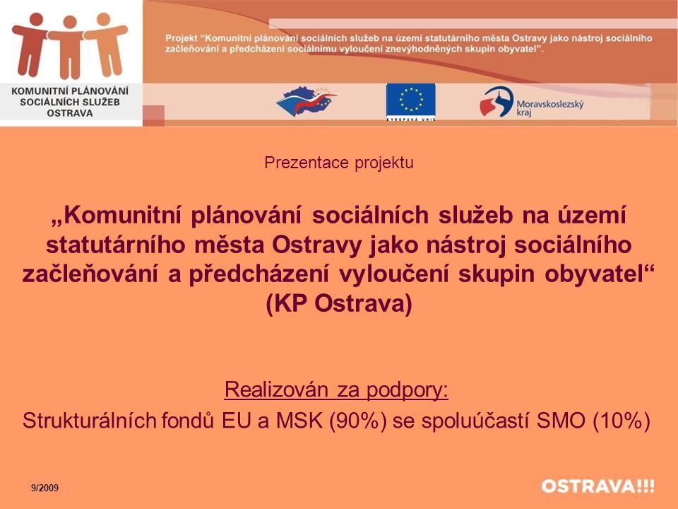 """Prezentace projektu """"Komunitní plánování sociálních služeb na území statutárního města Ostravy jako nástroj sociálního začleňování a předcházení vylou"""