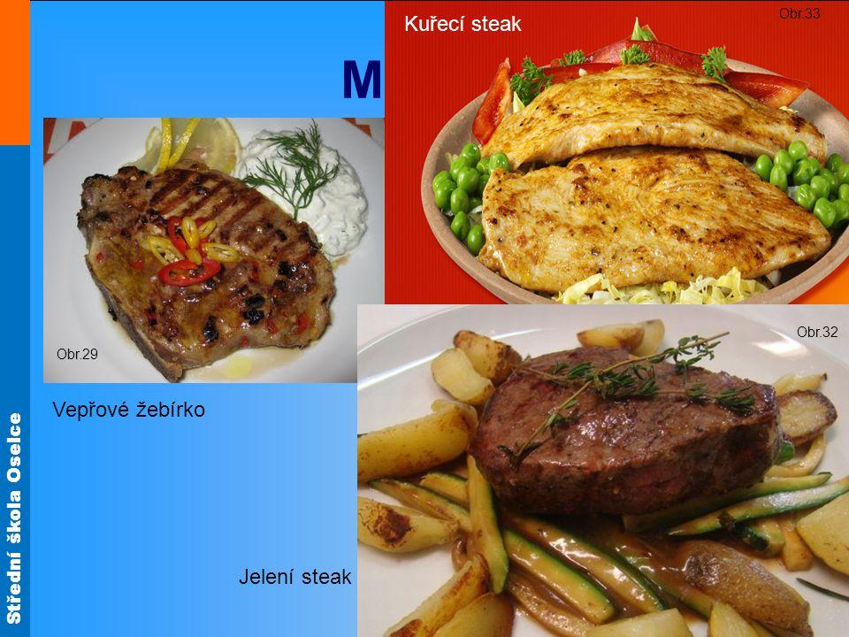 Střední škola Oselce Minutky Vepřové žebírko Jelení steak Obr.29 Obr.33 Kuřecí steak Obr.32