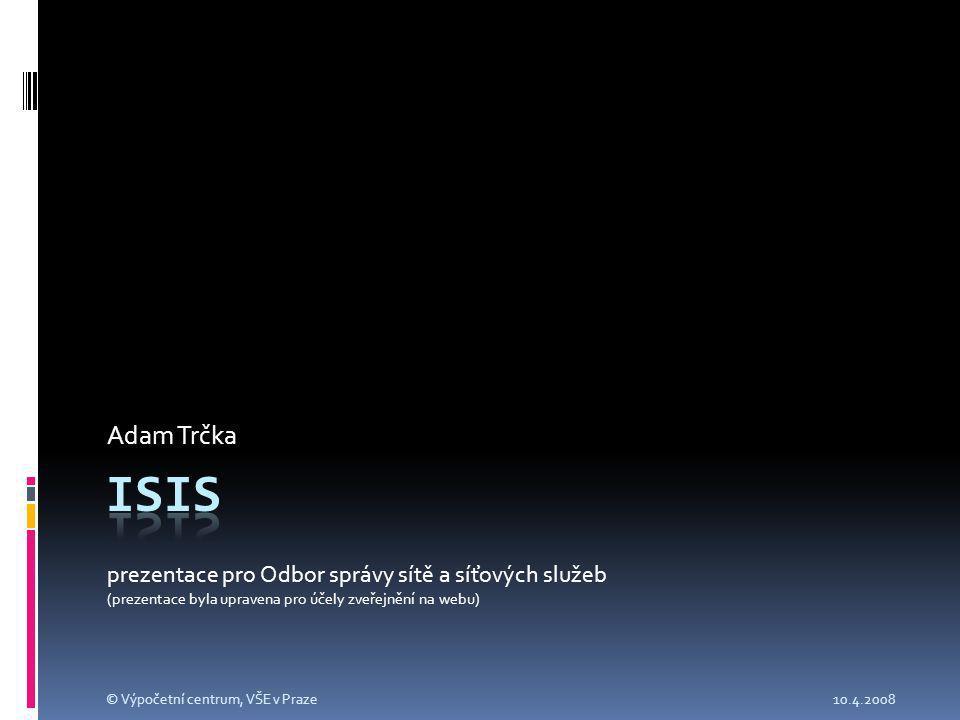 Systém  Provozovaný formou licence a placené podpory  Aplikační část skriptovací jazyk PERL  DBMS Oracle 10gR2  Přístup do DB  ~ 2000 tabulek  SDK (zatím v experimentální fázi)  Existence portletů pro rozšíření funkcionality 10.4.2008© Výpočetní centrum, VŠE v Praze
