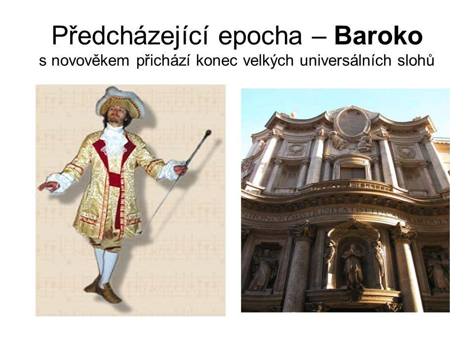 Předcházející epocha – Baroko s novověkem přichází konec velkých universálních slohů