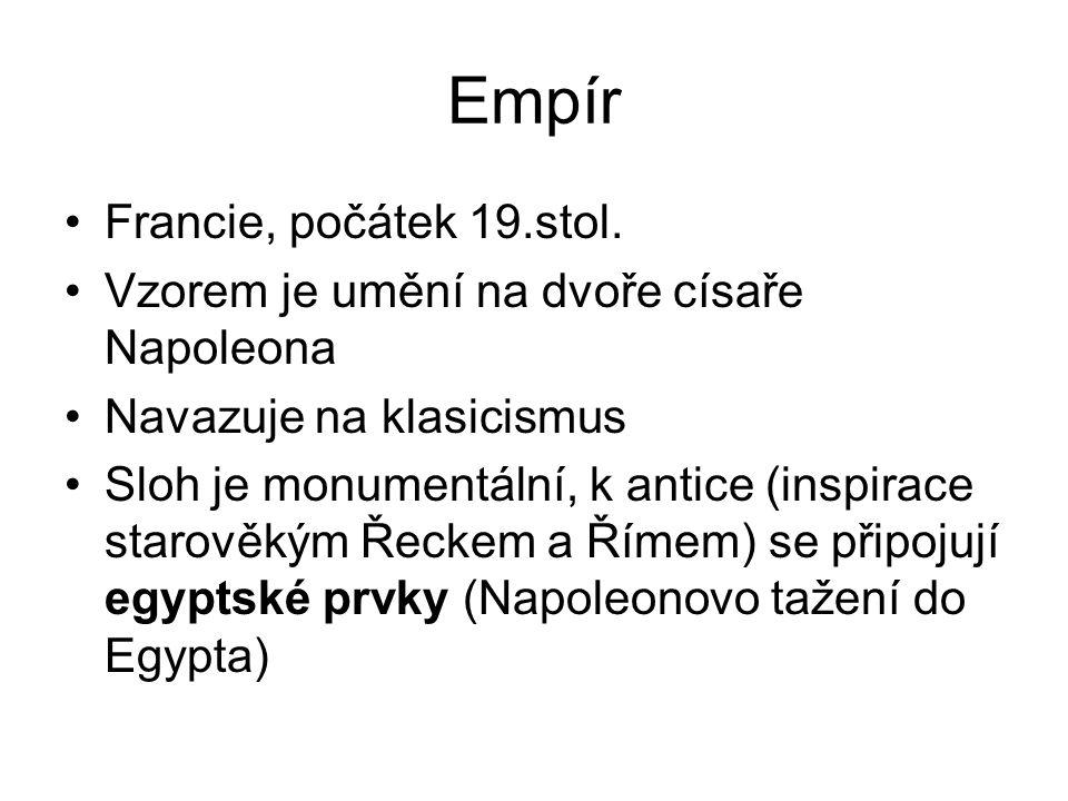 Empír •Francie, počátek 19.stol.