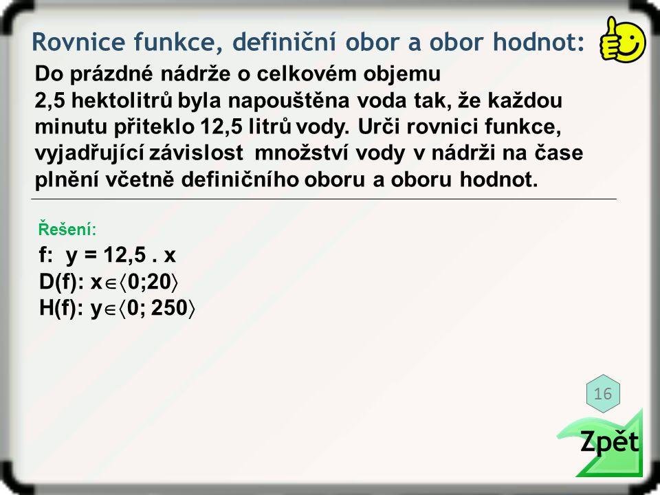 Rovnice funkce, definiční obor a obor hodnot: Do prázdné nádrže o celkovém objemu 2,5 hektolitrů byla napouštěna voda tak, že každou minutu přiteklo 1