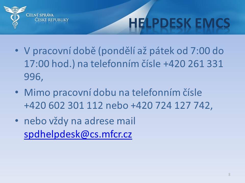 8 • V pracovní době (pondělí až pátek od 7:00 do 17:00 hod.) na telefonním čísle +420 261 331 996, • Mimo pracovní dobu na telefonním čísle +420 602 3