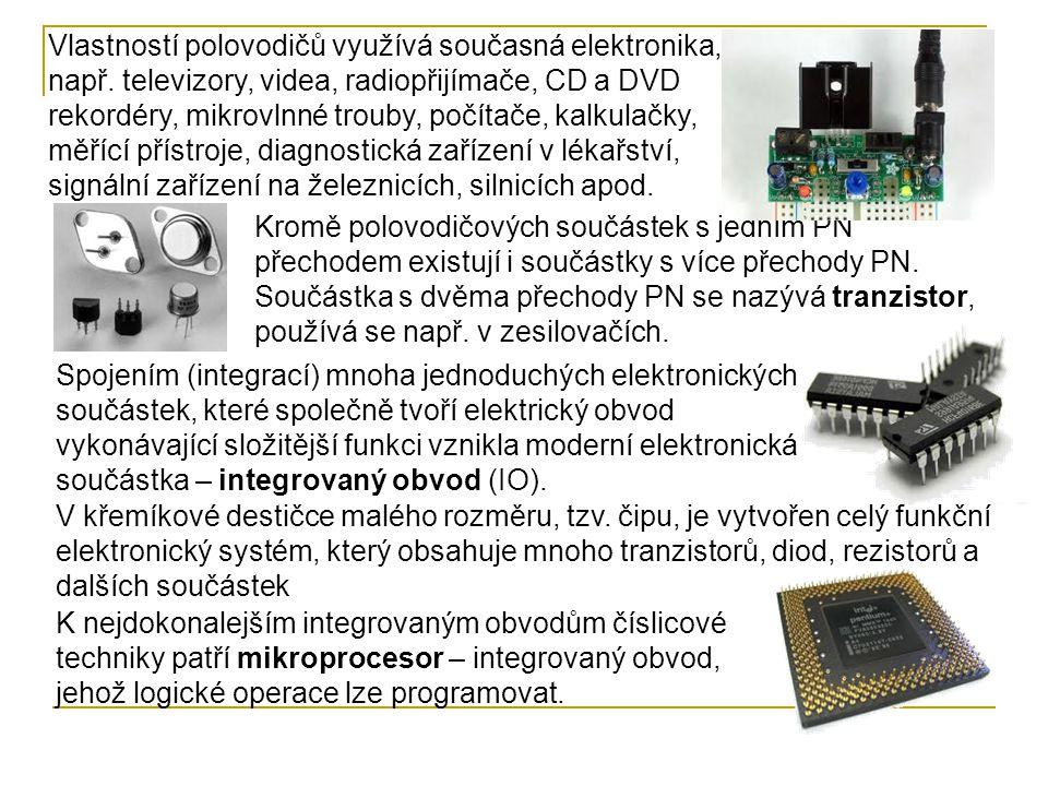 Vlastností polovodičů využívá současná elektronika, např. televizory, videa, radiopřijímače, CD a DVD rekordéry, mikrovlnné trouby, počítače, kalkulač