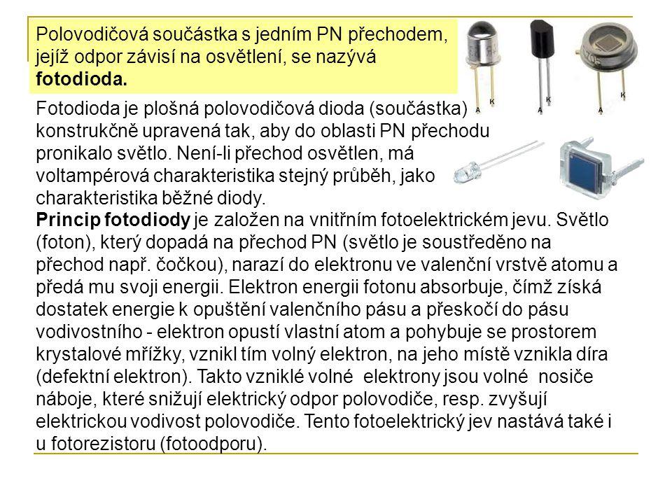 Polovodičová součástka s jedním PN přechodem, jejíž odpor závisí na osvětlení, se nazývá fotodioda. Fotodioda je plošná polovodičová dioda (součástka)