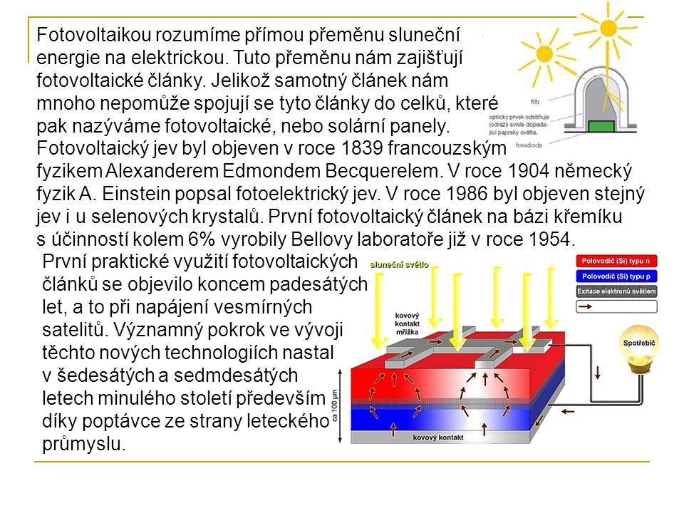 Fotovoltaikou rozumíme přímou přeměnu sluneční energie na elektrickou. Tuto přeměnu nám zajišťují fotovoltaické články. Jelikož samotný článek nám mno