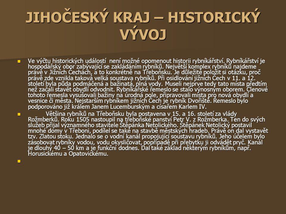  Roku 1551 nastoupil na třeboňské panství Vilém z Rožmberka.