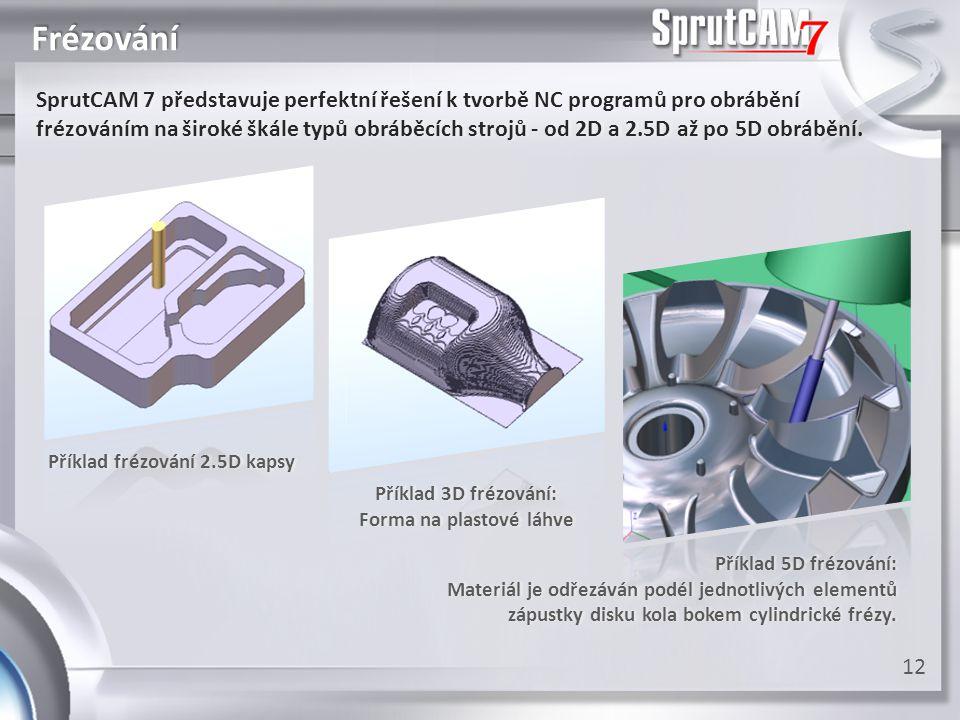 Frézování SprutCAM 7 představuje perfektní řešení k tvorbě NC programů pro obrábění frézováním na široké škále typů obráběcích strojů - od 2D a 2.5D a