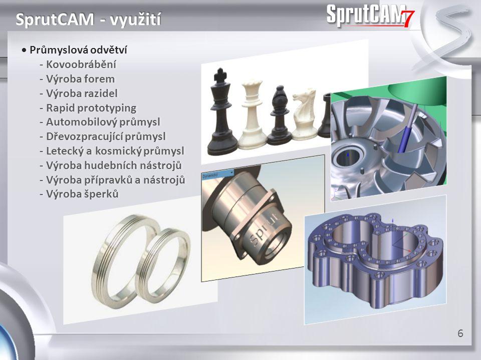 SprutCAM - dostupné konfigurace 7 2D řezání (frézování) 2D / 4D drátové řezání Soustružení 2.5D frézování Indexované natáčení os stroje 3D frézování Indexované natáčení os stroje 4- a 5-osé plynulé frézování