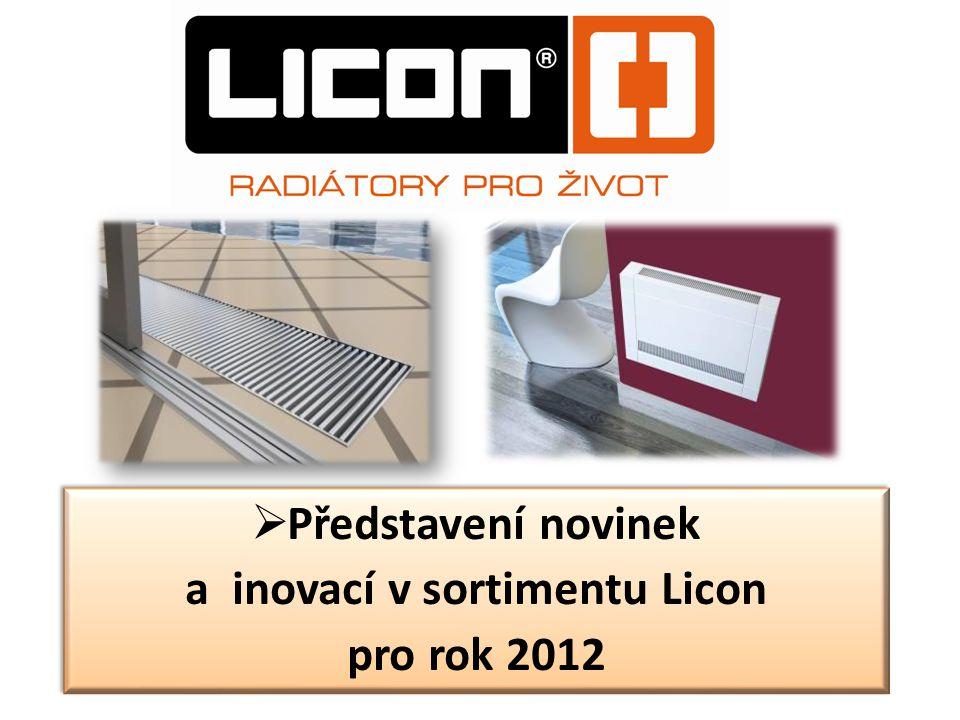  Představení novinek a inovací v sortimentu Licon pro rok 2012  Představení novinek a inovací v sortimentu Licon pro rok 2012