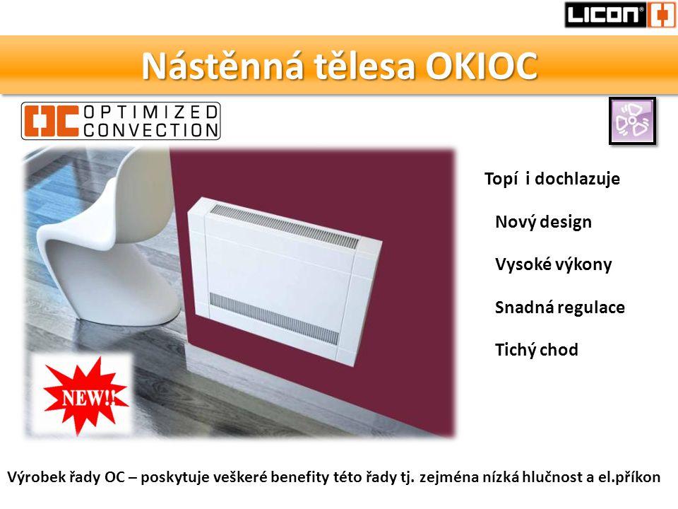 Nástěnná tělesa OKIOC Topí i dochlazuje Nový design Vysoké výkony Snadná regulace Výrobek řady OC – poskytuje veškeré benefity této řady tj. zejména n