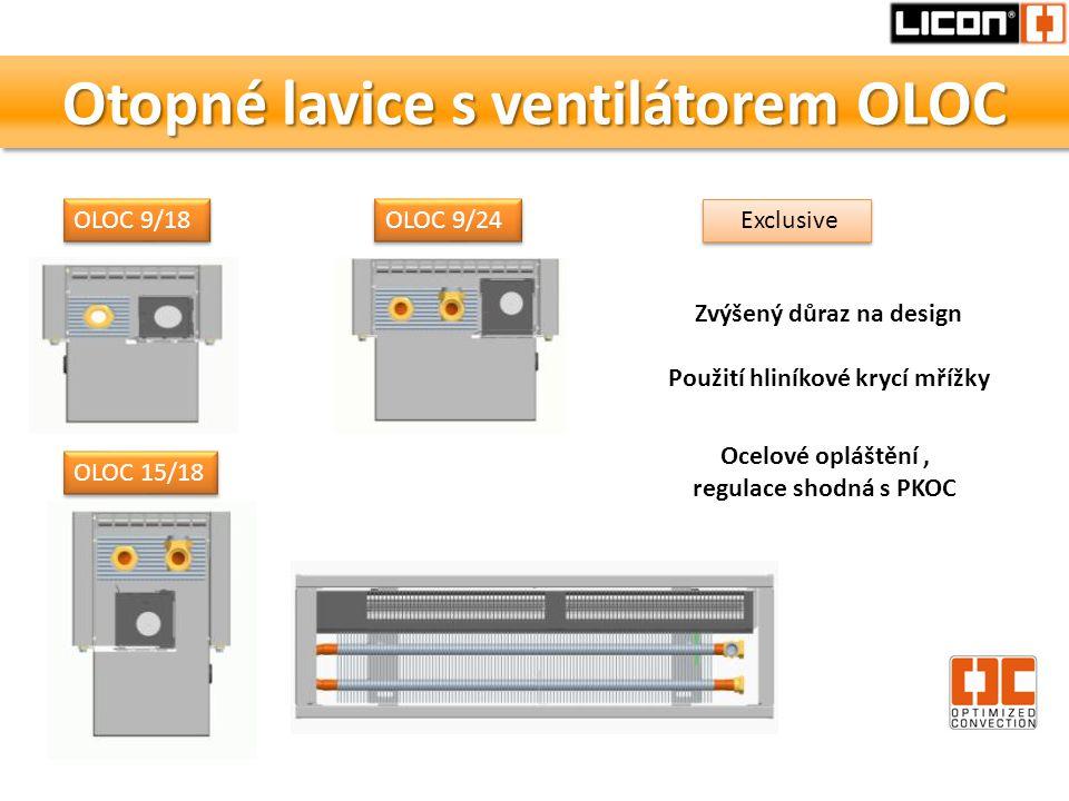 Otopné lavice s ventilátorem OLOC OLOC 9/18 OLOC 15/18 OLOC 9/24 Exclusive Zvýšený důraz na design Použití hliníkové krycí mřížky Ocelové opláštění, r
