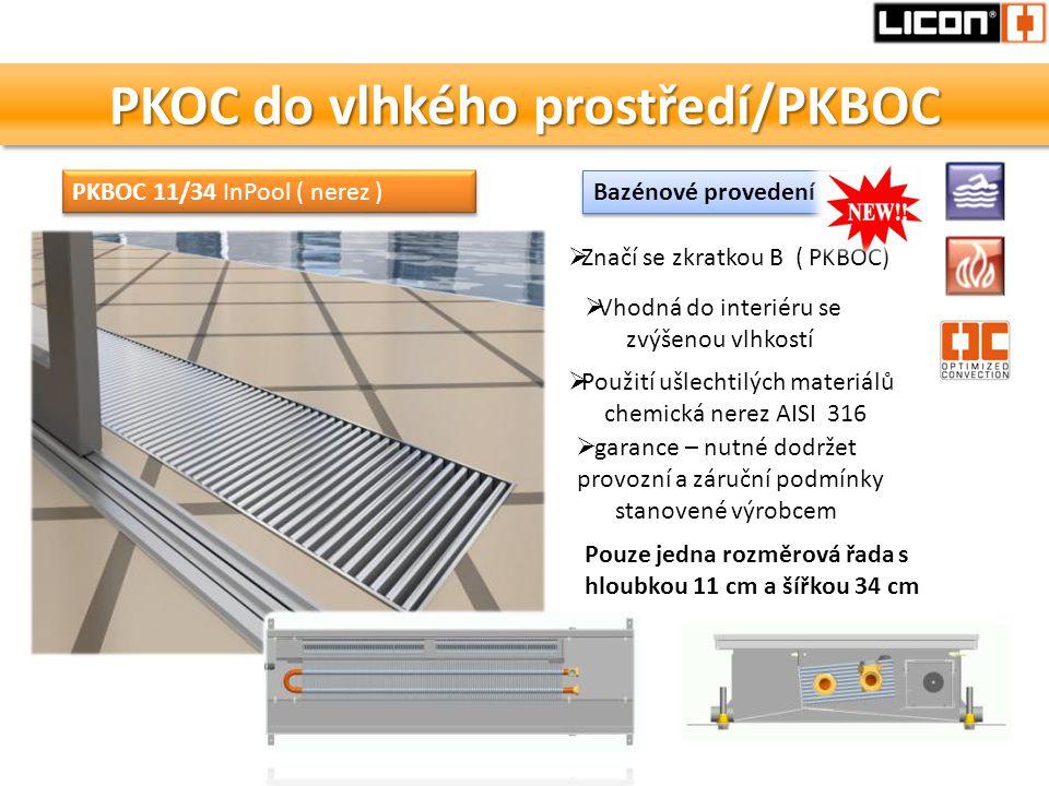 PKOC do vlhkého prostředí/PKBOC  Použití ušlechtilých materiálů chemická nerez AISI 316  garance – nutné dodržet provozní a záruční podmínky stanove