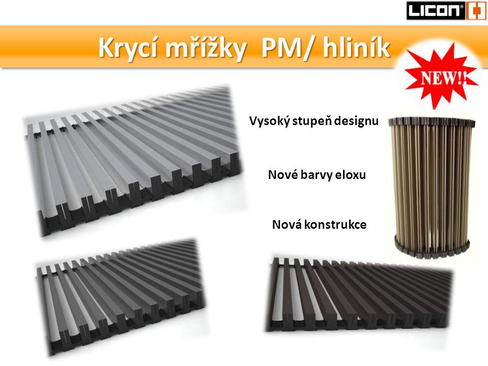 Krycí mřížky PM/ hliník Nová konstrukce Nové barvy eloxu Vysoký stupeň designu